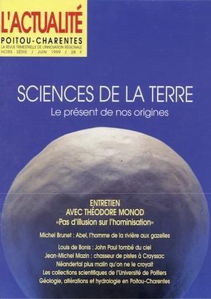 L'Actualité Poitou-Charentes Hors Série Juin 1999, Science de la Terre : le présent de nos origines
